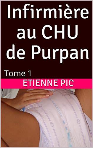 Couverture du livre Infirmière au CHU de Purpan: Tome 1