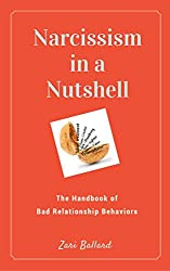 Narcissism In a Nutshell: The Handbook of Bad Relationship Behaviors (English Edition)