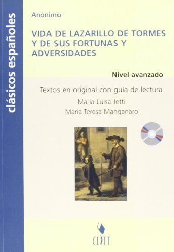 Vida de Lazarillo de Tormes. y de sus fortunas y adversidades. Clásicos Españoles. Guía de lectura. Con CD Audio