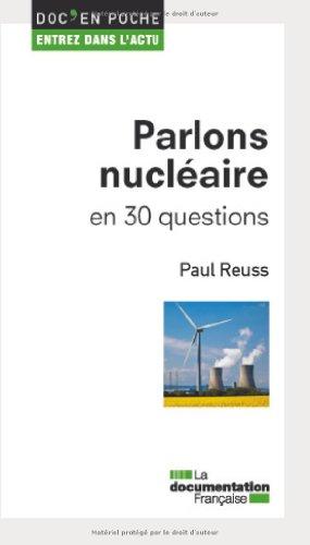 Parlons nucléaire en 30 questions par Paul Reuss