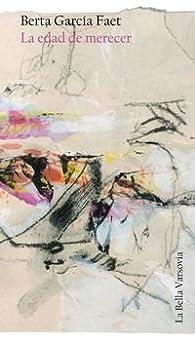 La Edad De Merecer ) par  Berta García Faet