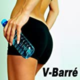 V-Barré (The Total Booty, Butt, Lean Legs, Arms, Abs, Flat Belly, Cellulite, Strengthen, Thights, Curves, Sculpting Training Workout)