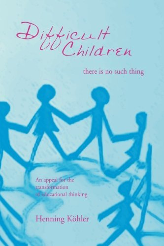 Difficult Children: There Is No Such Thing by Henning Khler(2004-02-01)