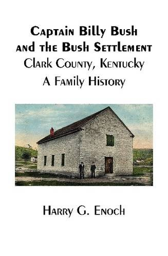 Captain Billy Bush and the Bush Settlement, Clark County, Kentucky, A Family History