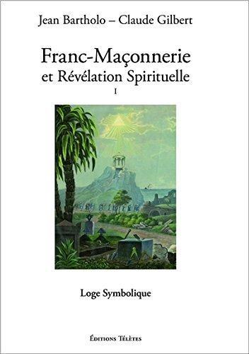 franc-maconnerie-et-revelation-spirituelle-t1-loge-symbolique
