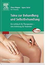 Tuina zur Behandlung und Selbstbehandlung: Ein Lehrbuch für Therapeuten - Eine Anleitung für Patienten