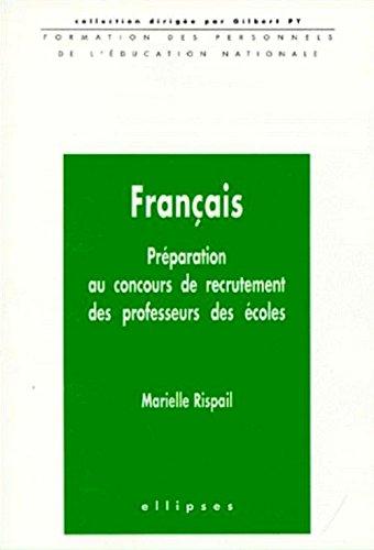 Français. Préparation au concours de recrutement des professeurs des écoles par Rispail