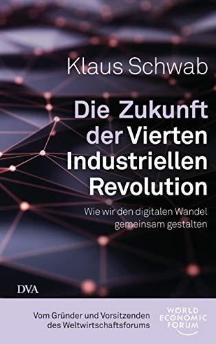Die Zukunft der Vierten Industriellen Revolution: Wie wir den digitalen Wandel gemeinsam gestalten