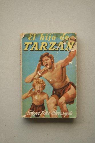 Burroughs, Edgard Rice - El Hijo De Tarzán : Novela / Por Edgard Rice Burroughs ; Traducción De Emilio M. Martínez Amador