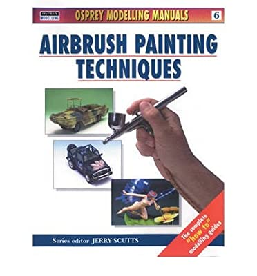 [(Air Brush Painting Techniques)] [ Edited by Jerry Scutts ] [December, 1999]