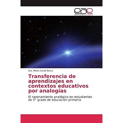 Transferencia de aprendizajes en contextos educativos por analogías: El razonamiento analógico en estudiantes de 5° grado de educación primaria