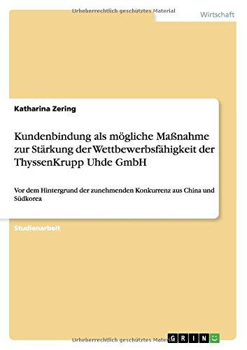 kundenbindung-als-mogliche-massnahme-zur-starkung-der-wettbewerbsfahigkeit-der-thyssenkrupp-uhde-gmb