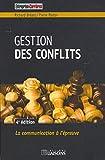 Gestion des conflits - 4e édition: La communication à l'épreuve....