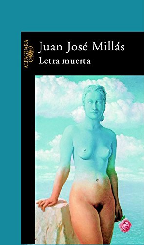 Letra muerta (HISPANICA) por Juan José Millás