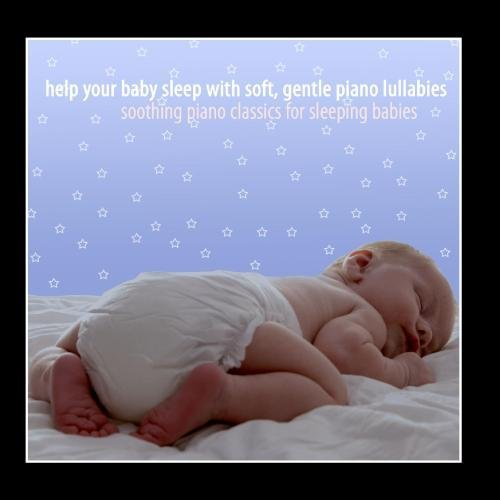 help-your-baby-sleep-with-soft-gentle-piano-lullabies-by-soothing-piano-classics-for-sleeping-babies