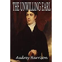 [(The Unwilling Earl - A Novella)] [By (author) Audrey Harrison] published on (December, 2014)