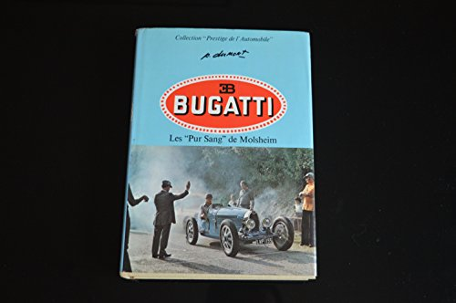 BUGATTI: THOROUGHBREDS FROM MOLSHEIM (COLLECTION PRESTIGE DE L\'AUTOMOBILE)
