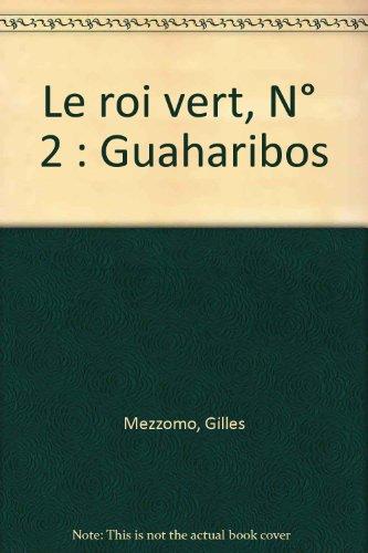 Le roi vert, N° 2 : Guaharibos