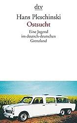 Ostsucht: Eine Jugend im deutsch-deutschen Grenzland