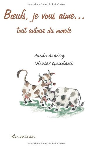 Boeufs, je vous aime... autour du monde par Aude Mairey