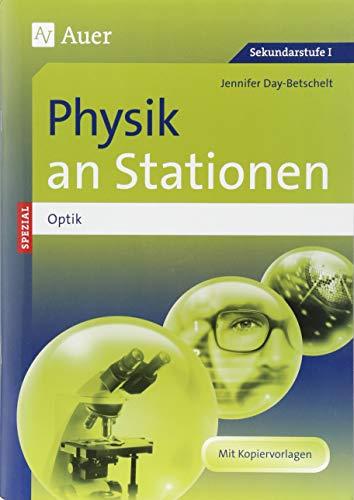 Physik an Stationen Spezial Optik: Übungsmaterial zu den Kernthemen des Lehrplans (5. bis 10. Klasse) (Stationentraining Sekundarstufe Physik)