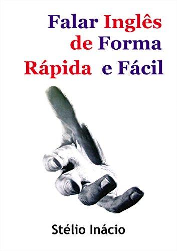 Falar Inglês de Forma Rápida e Fácil (Semanas do Inglês Livro 1) (Portuguese Edition) por Stélio Inácio