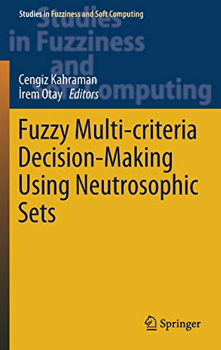 Fuzzy Multi-criteria Decision-Making Using Neutrosophic Sets (Studies in Fuzziness and Soft Computing (369), Band 369)