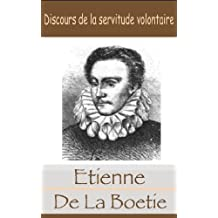 Discours de la servitude volontaire de Etienne de la Boetie