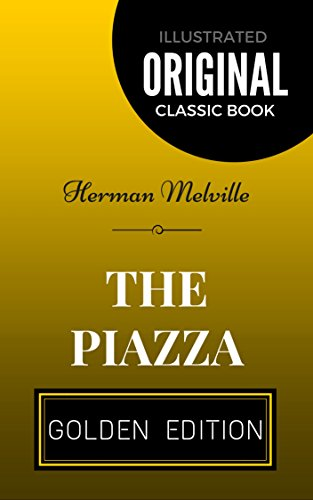 the-piazza-by-herman-melville-illustrated-english-edition