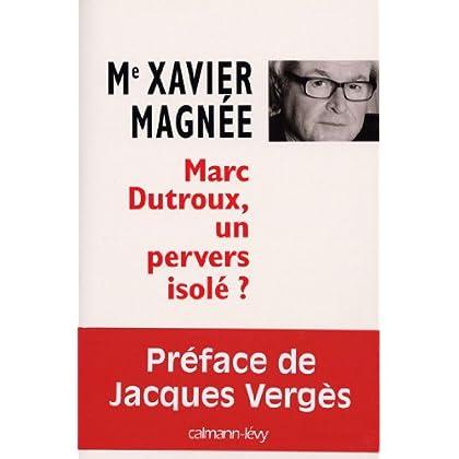 Marc Dutroux, un pervers isolé ? (Documents, Actualités, Société)