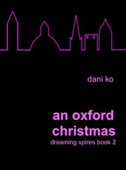 An Oxford Christmas: A Dreaming Spires Book by [Ko, Dani]