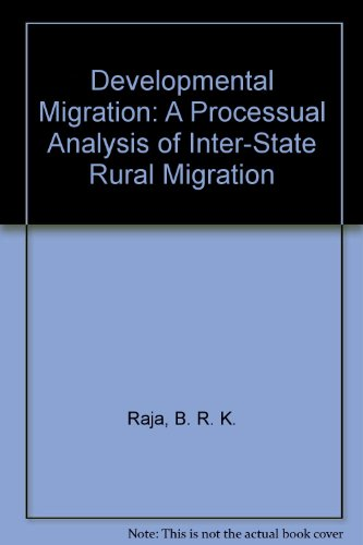 Developmental Migration: A Processual Analysis of Inter-State Rural Migration
