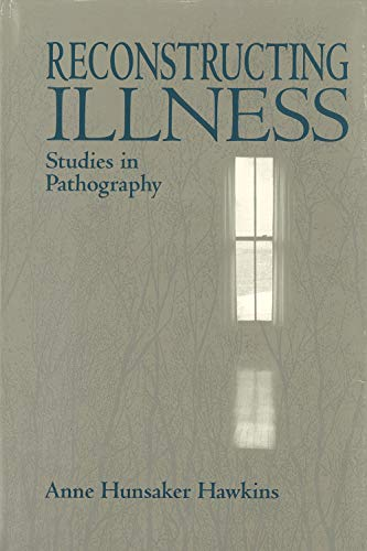 Reconstructing Illness: Studies in Pathography, Second Edition