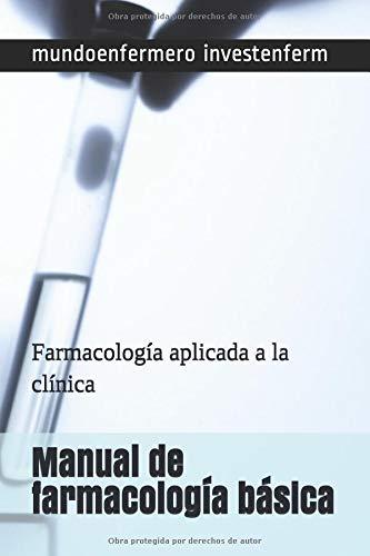 Manual de farmacología básica: Farmacología aplicada a la clínica (enfermería) por mundoenfermero investenferm