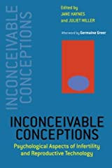 Inconceivable Conceptions: Psychological Aspects of Infertility and Reproductive Technology Paperback