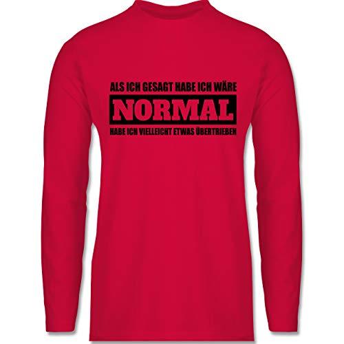 Shirtracer Nerds & Geeks - Als ich gesagt Habe ich wäre normal - schwarz - 3XL - Rot - BCTU005 - Herren Langarmshirt -