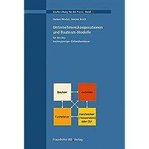 Unternehmenskooperationen und Bauteam-Modelle für den Bau kostengünstiger Einfamilienhäuser. (Bauforschung für die Praxis)