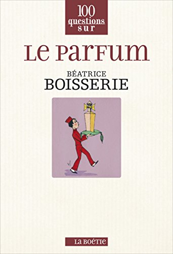 Le parfum par Béatrice Boisserie