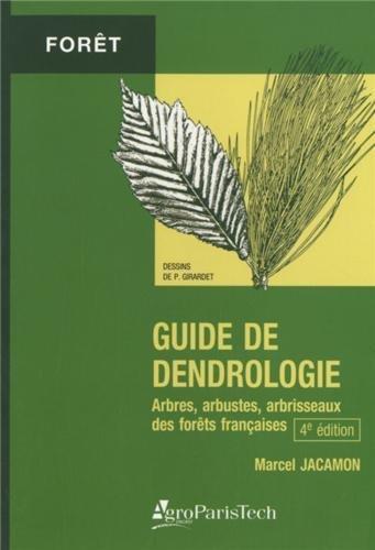 Guide de dendrologie : Arbres, arbustes et arbrisseaux des forêts françaises