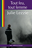 Tout feu, tout femme (French Edition)