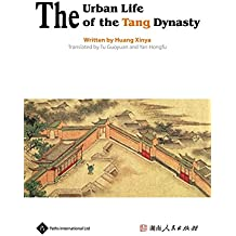 The Urban Life of the Tang Dynasty (Insight on Ancient China)