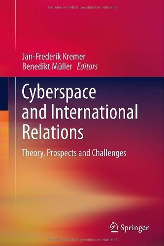 Cyberspace and International Relations: Theory, Prospects and Challenges by Springer (2013-11-07)