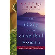 The Story of the Cannibal Woman: A Novel by Maryse Conde (2007-02-06)