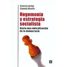 Hegemonia y estrategia socialista.hacia una radicalizacion de la democracia