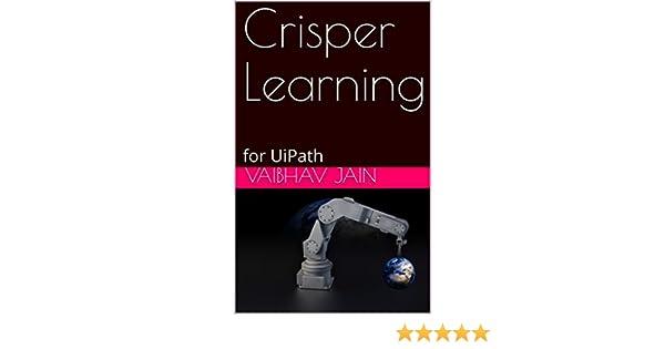 Crisper Learning: for UiPath