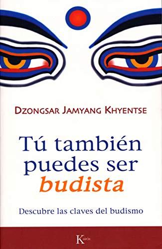 Tú También Puedes Ser Budista (Sabiduría Perenne)