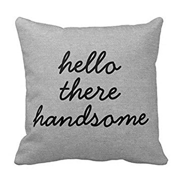 aliho gbenstore Hello there Handsome GA : 046 Pillow Case Cushion Cover Home Canapé Decorative 18 X 18 Squares