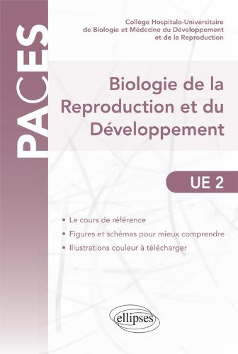 Biologie de la Reproduction & du Développement UE2 par Collège Hospitalo-Universitaire de Biologie et Médecine du Développement et de la Reproduction
