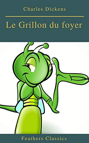 Couverture du livre Le Grillon du foyer (Feathers Classics)