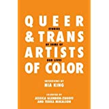 Queer and Trans Artists of Color: Stories of Some of Our Lives